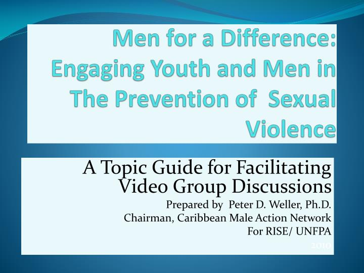 men for a difference engaging youth and men in the prevention of sexual violence n.