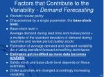 factors that contribute to the variability demand forecasting
