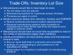 trade offs inventory lot size
