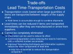 trade offs lead time transportation costs