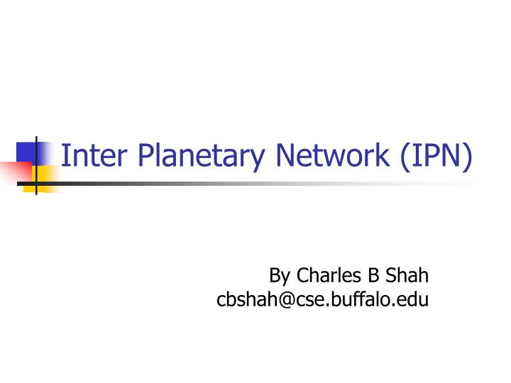 Inter planetary network ipn