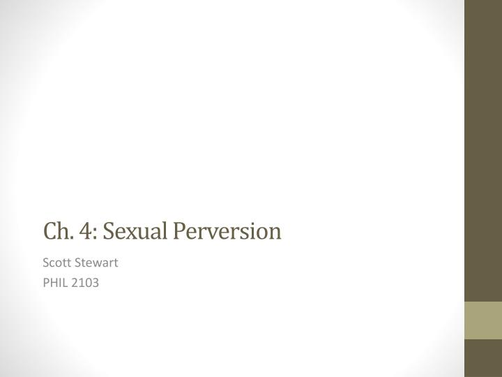 ch 4 sexual perversion n.