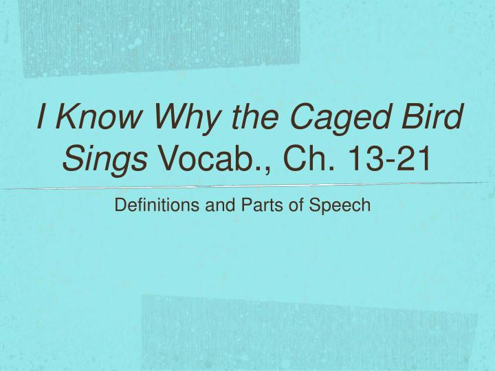 i know why the caged bird sings vocab ch 13 21 n.
