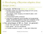 6 developing a bayesian adaptive dose design cont39