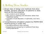 8 rolling dose studies
