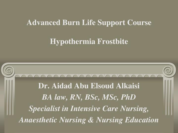 advanced burn life support course hypothermia frostbite n.