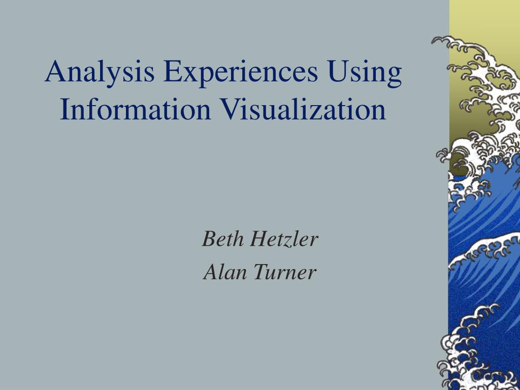 analysis experiences using information visualization l.