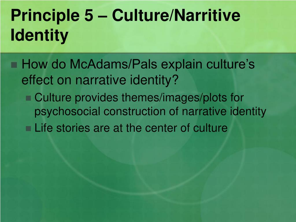 Principle 5 – Culture/Narritive Identity