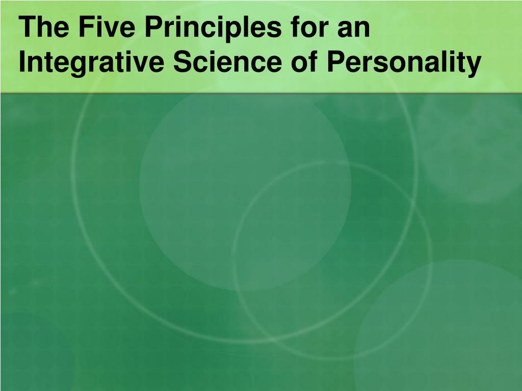 The Five Principles for an Integrative Science of Personality