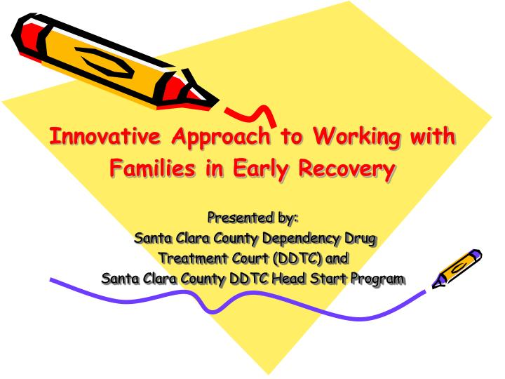 innovative approach to working with families in early recovery n.