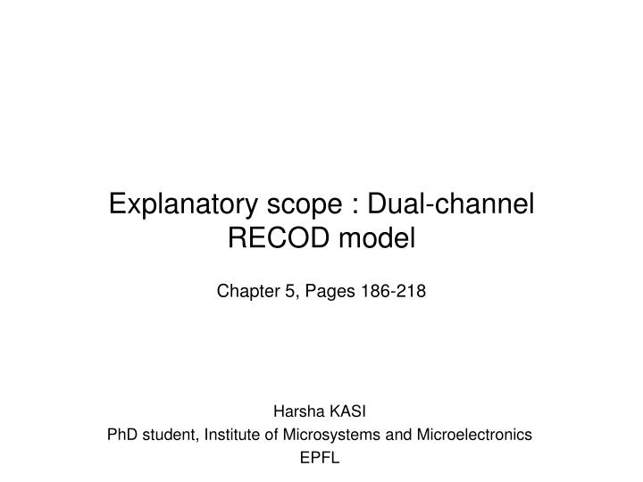 Explanatory scope dual channel recod model