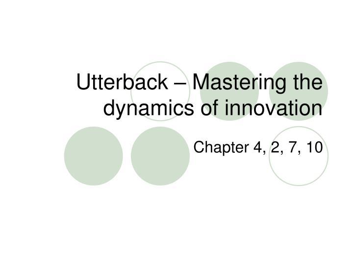 Utterback – Mastering the dynamics of innovation