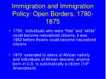 immigration and immigration policy open borders 1780 1875