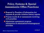 policy systems special assessments office functions