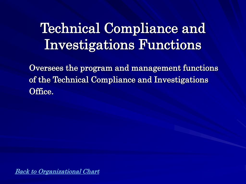 Technical Compliance and Investigations Functions
