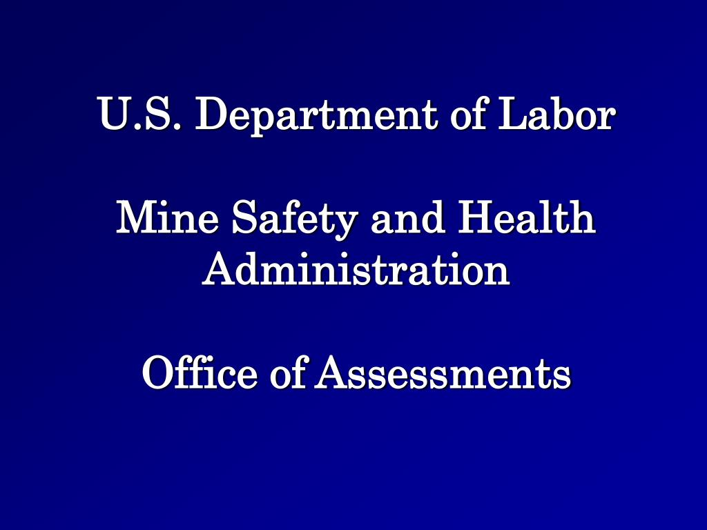 u s department of labor mine safety and health administration office of assessments l.