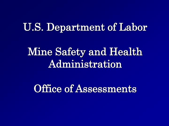 U s department of labor mine safety and health administration office of assessments