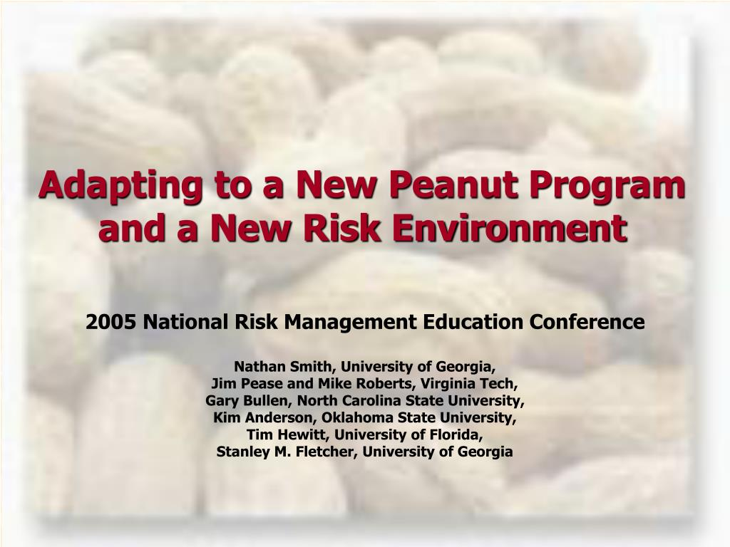 adapting to a new peanut program and a new risk environment l.
