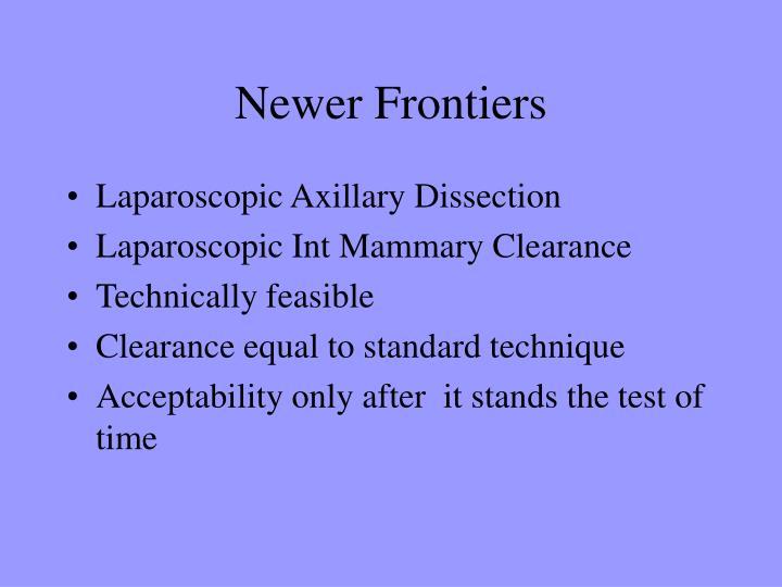 Newer Frontiers