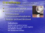 chemotherapy given in 6 cycles at an interval of 28 days with heamatological monitoring
