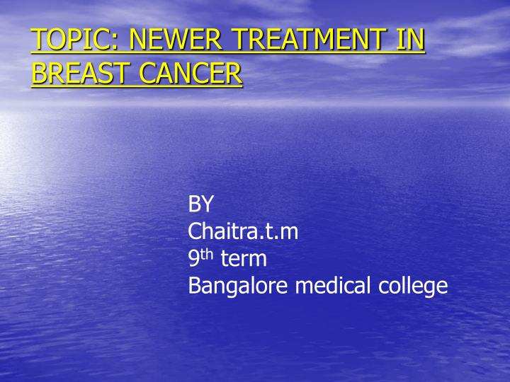 topic newer treatment in breast cancer
