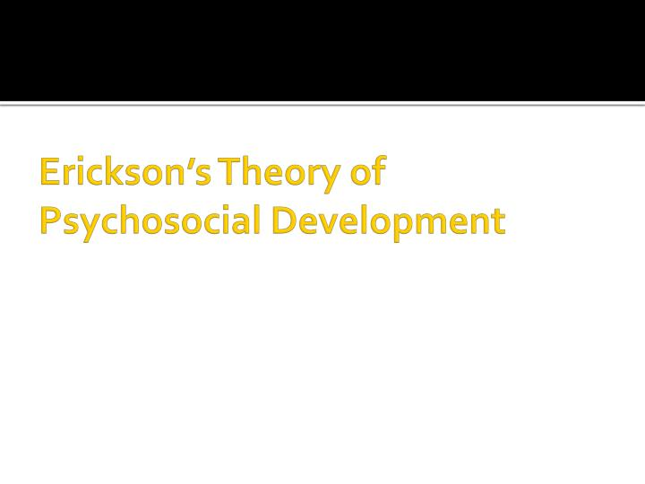 example of erickson theory Erik erikson was an ego psychologist who developed one of the most popular and influential theories of development while his theory was impacted by psychoanalyst sigmund freud's work, erikson's theory centered on psychosocial development rather than psychosexual development.