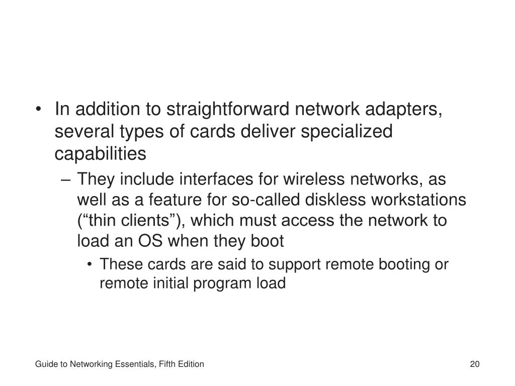 In addition to straightforward network adapters, several types of cards deliver specialized capabilities