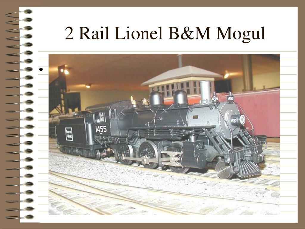 2 Rail Lionel B&M Mogul