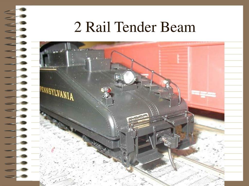 2 Rail Tender Beam