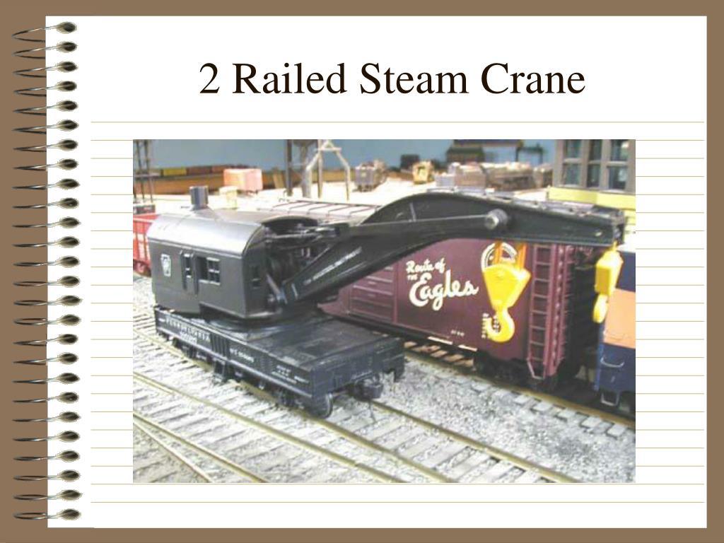 2 Railed Steam Crane