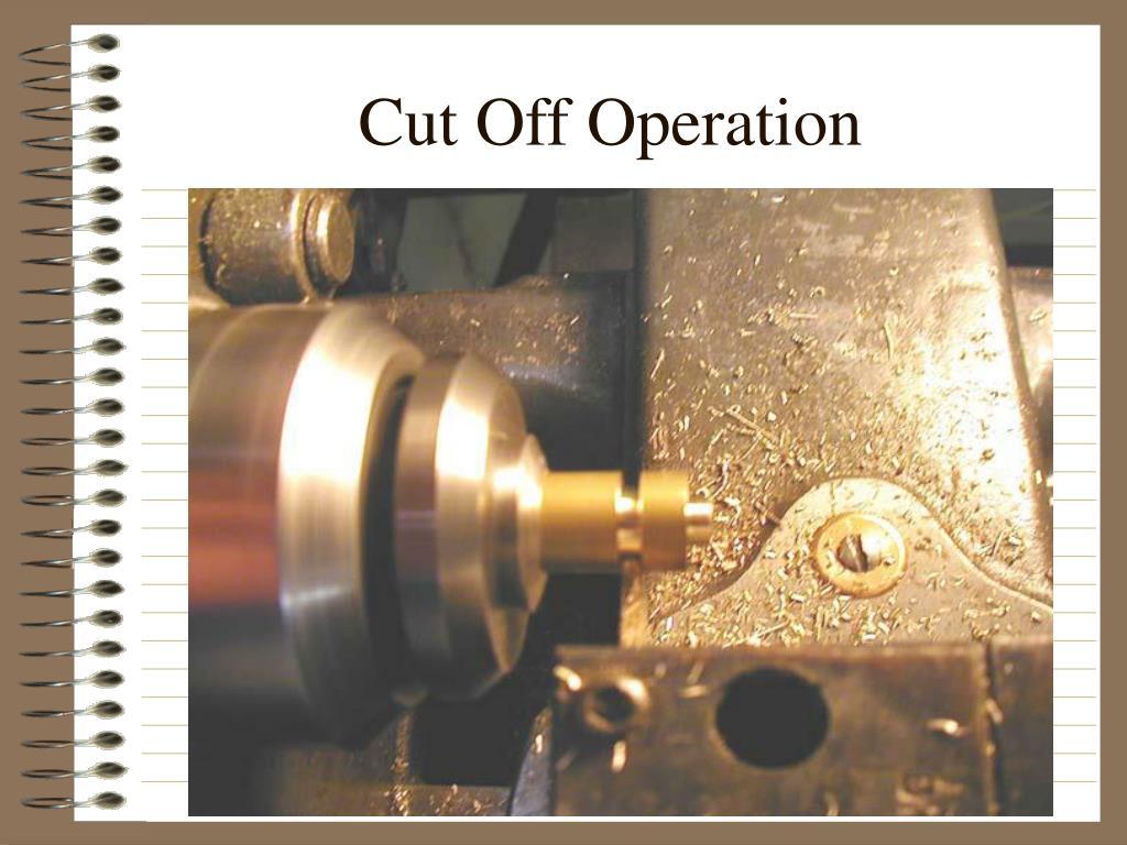 Cut Off Operation