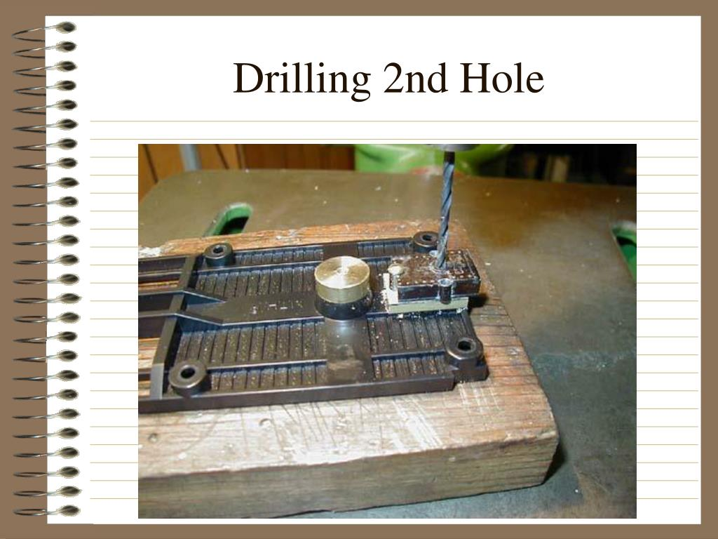 Drilling 2nd Hole