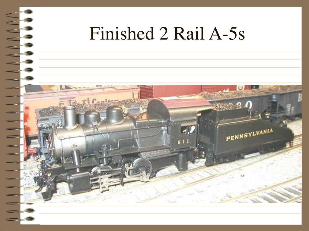 Finished 2 Rail A-5s
