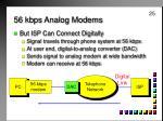 56 kbps analog modems25