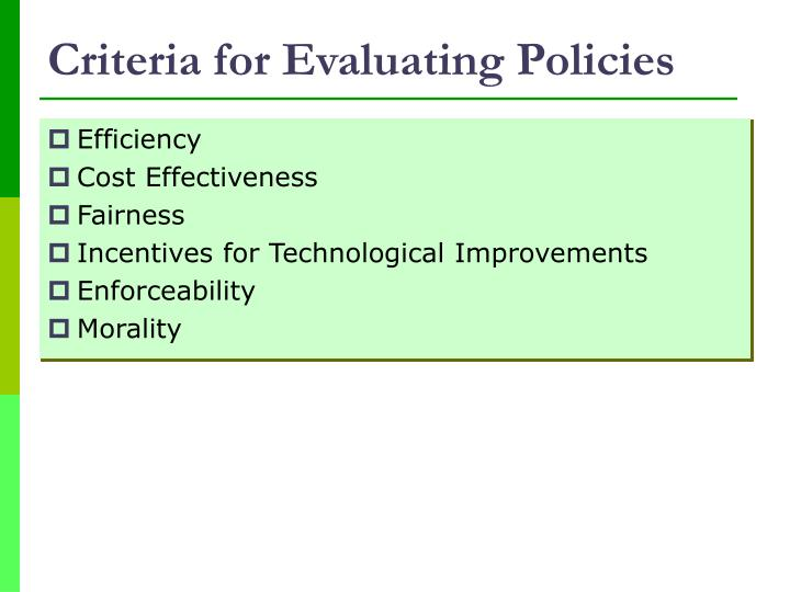 Criteria for evaluating policies