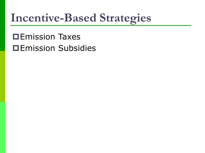 Incentive-Based Strategies