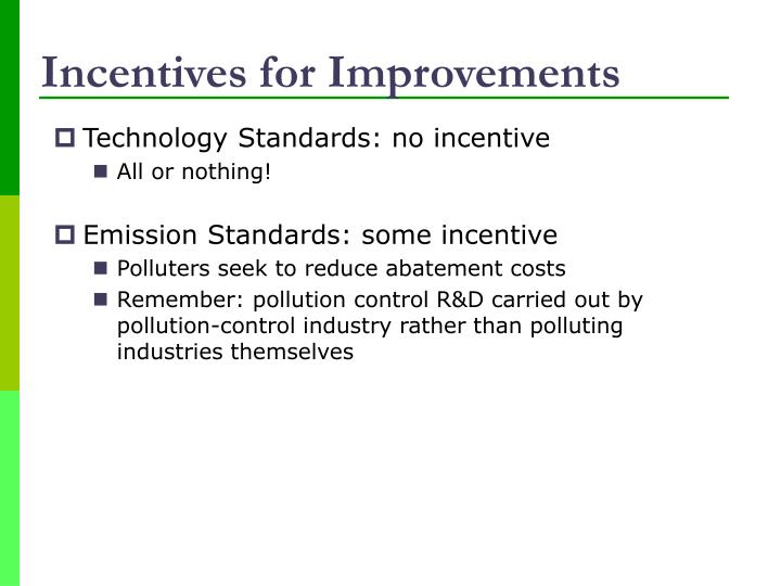 Incentives for Improvements