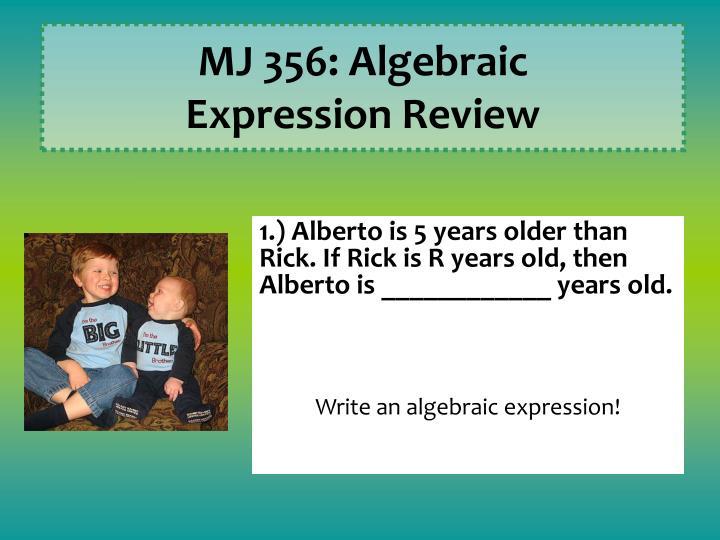 Mj 356 algebraic expression review