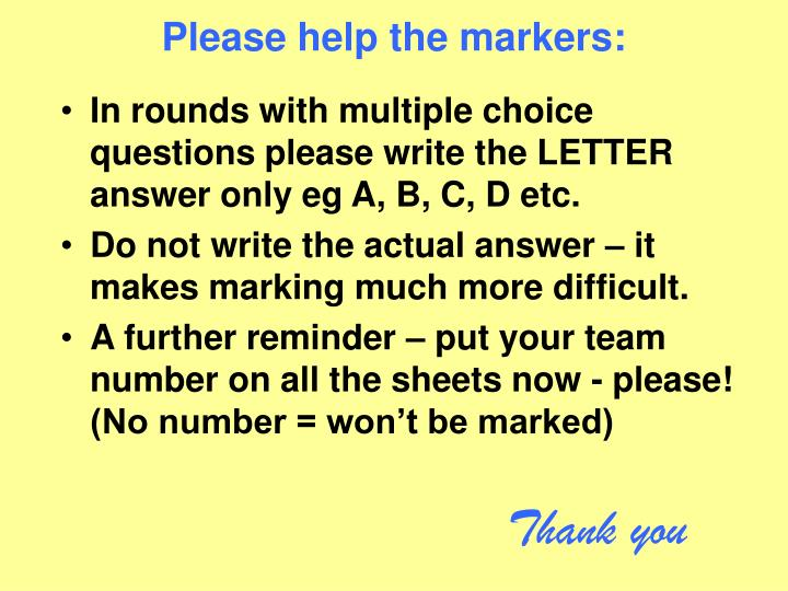 Please help the markers:
