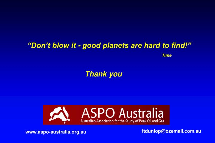 """""""Don't blow it - good planets are hard to find!"""""""
