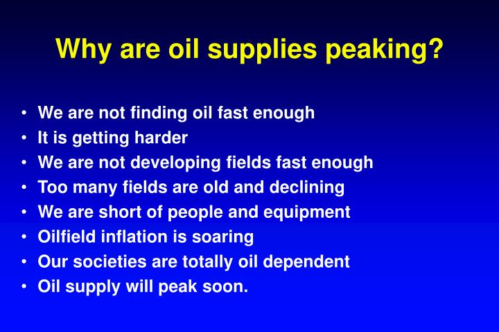 Why are oil supplies peaking?