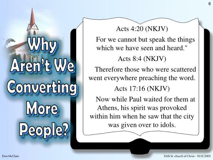 Acts 4:20 (NKJV)