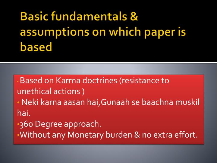 Basic fundamentals assumptions on which paper is based