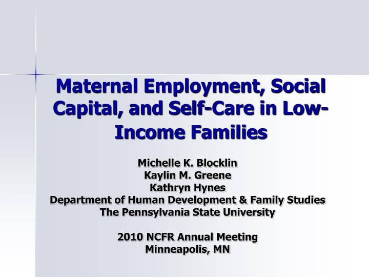 maternal employment social capital and self care in low income families n.