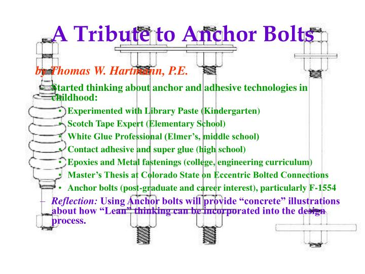 A tribute to anchor bolts