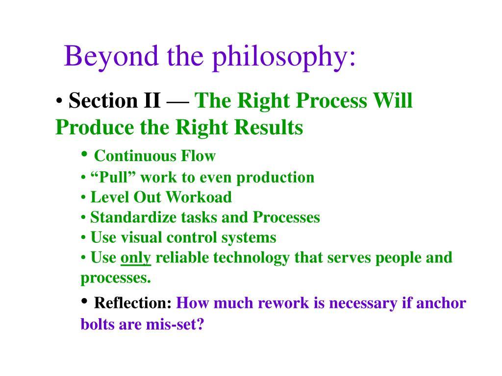 Beyond the philosophy: