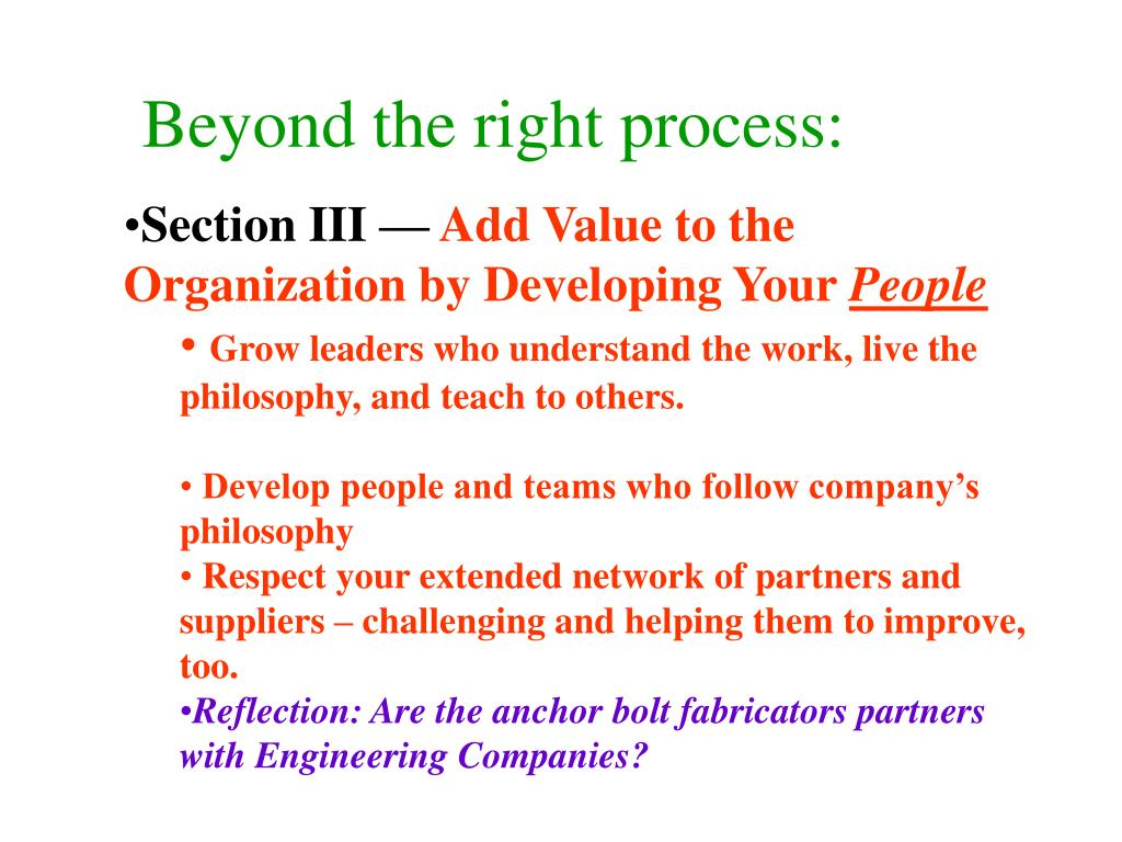 Beyond the right process: