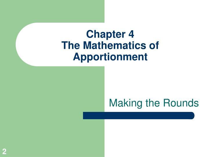 Chapter 4 the mathematics of apportionment