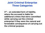 joint criminal enterprise three categories1