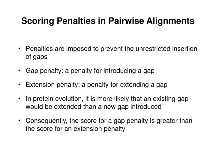 Scoring Penalties in Pairwise Alignments